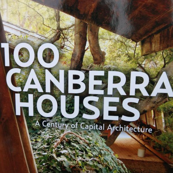 100 Canberra Houses: A Century of Capital Architecture