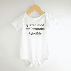 Funny Quarantined for 9 Months, I Got This Bodysuit