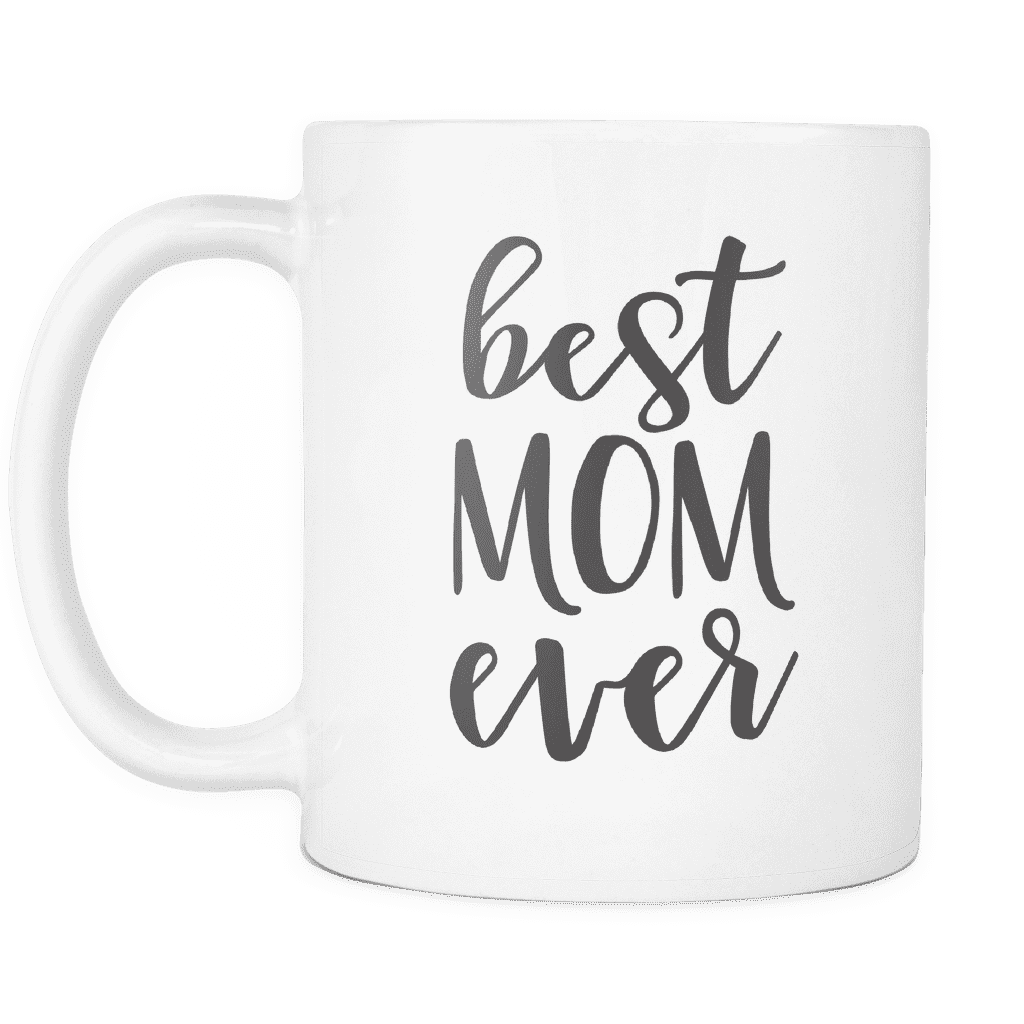 Best Mom Ever Coffee Mug, Gift Idea for Mother - Bump and Beyond Designs
