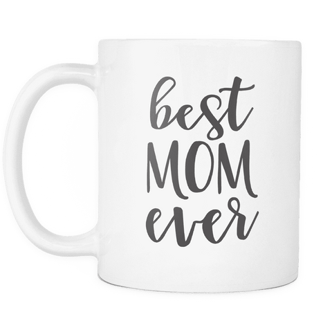 Best Mom Ever Coffee Mug, Gift Idea for Mother
