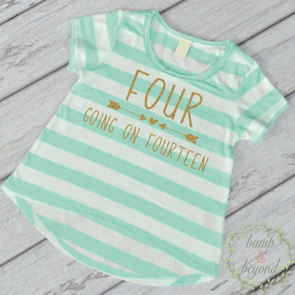 Four Going On Fourteen Girl 4th Birthday Shirt 4 Year Old