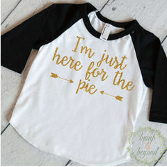 Thanksgiving Shirt, I'm Just Here For The Pie, Pumpkin Pie Shirt, Thanksgiving Shirt for Girls,  Holiday Shirts,  Baby Girl Thanksgiving 034 - Bump and Beyond Designs