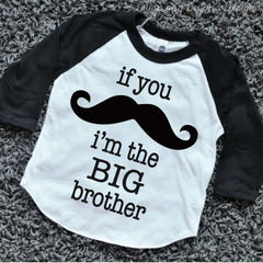 If You Mustache I'm the Big Brother Boy Raglan Shirt Children's Clothing Boy Clothes Hipster Boy Clothes 096 - Bump and Beyond Designs