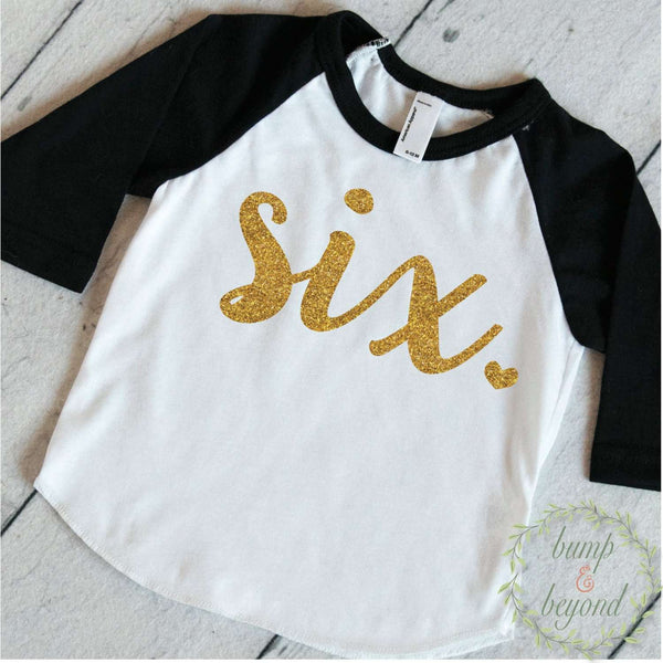 Sixth Birthday Shirt I Am Six Gold Lettering Bump And