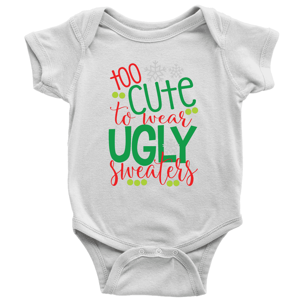 Too Cute to Wear Ugly Sweaters, First Christmas Onesie for Boys and Girls