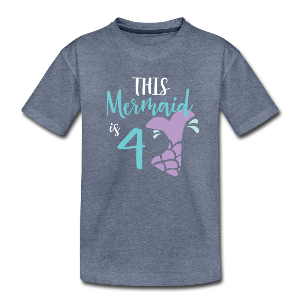 4th Birthday Girl Mermaid Shirt, Toddler Premium T-Shirt - heather blue