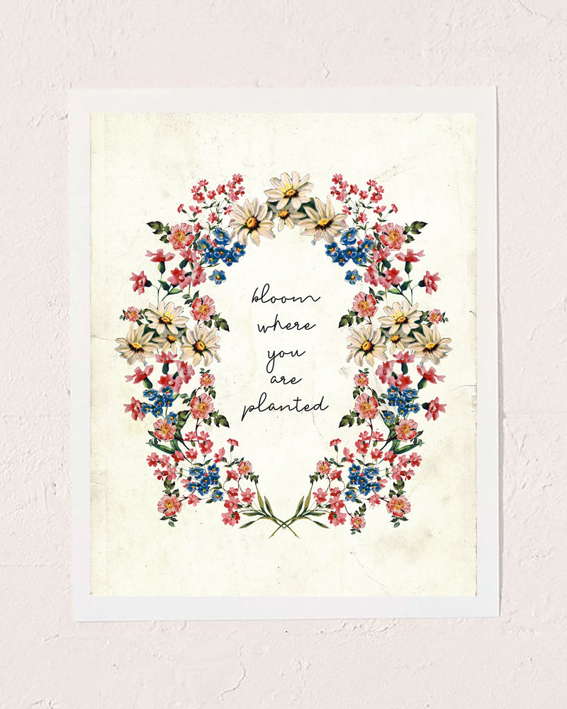 Bloom Where Planted Art Print