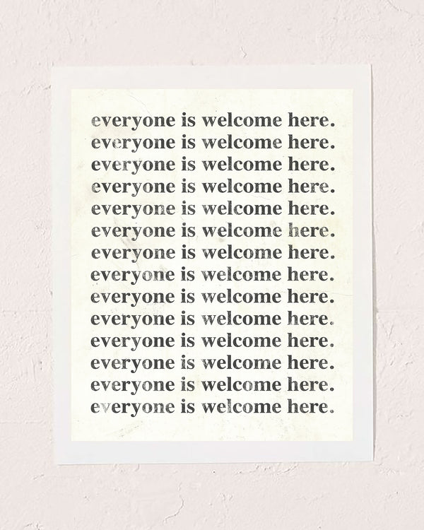 Everyone is Welcome Here Art Print