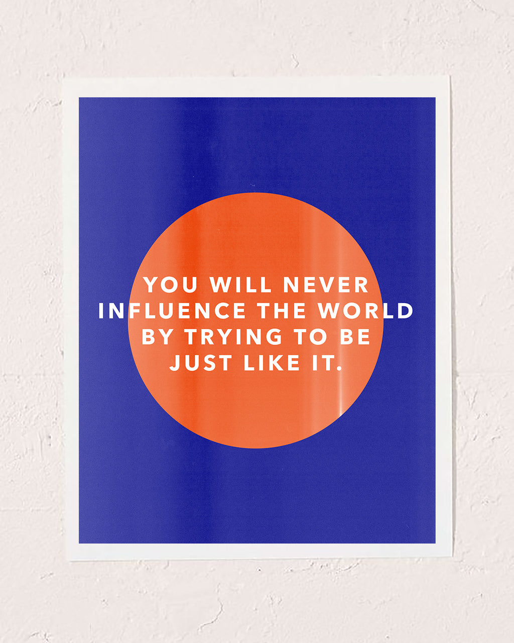 Influence the World Art Print