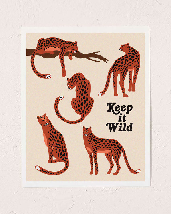 Keep It Wild Art Print