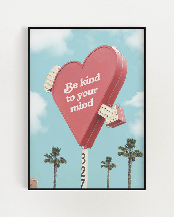Kind to Your Mind Sign Poster
