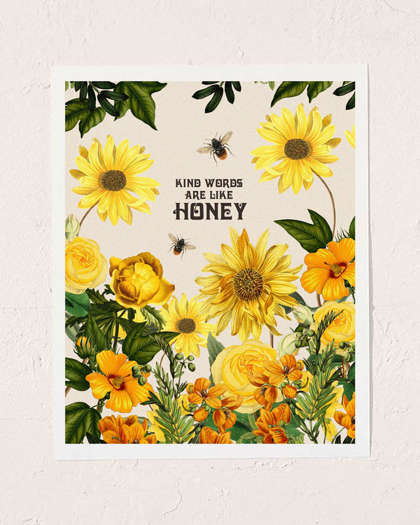 Kinds Words Are Honey Art Print