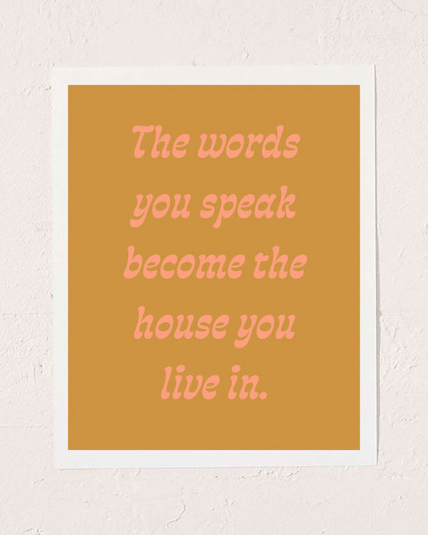Words You Speak Art Print