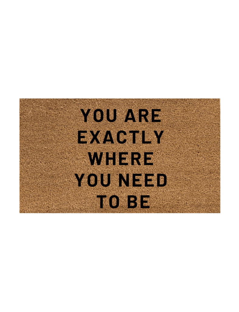 Where You Need To Be Doormat