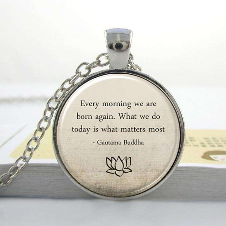 Inspirational Buddha Quote Glass Pendant Necklace-A New Day for a Better You! - Ultimate Yoga Bliss, Yoga Leggings, Yoga Pants, Yoga Tops