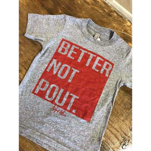 Better Not Pout Adult Tee