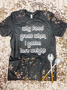 Why Food Great? Graphic Tee