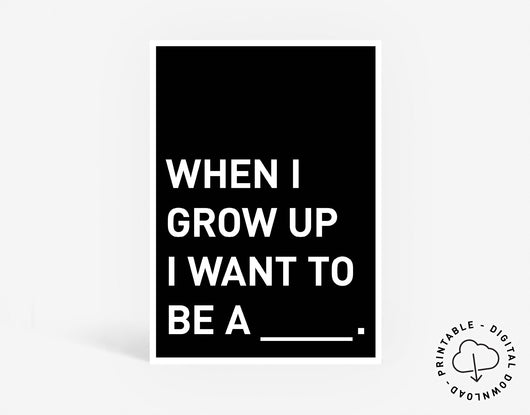 Grow Up Digital Print