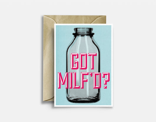 Got Milf'd Greeting Card