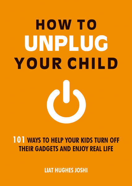 How to Unplug your child, parenting book