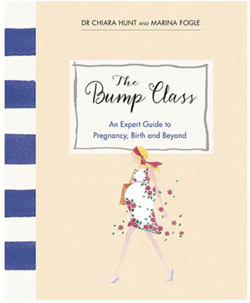 The Bump Class; An Expert Guide to Pregnancy