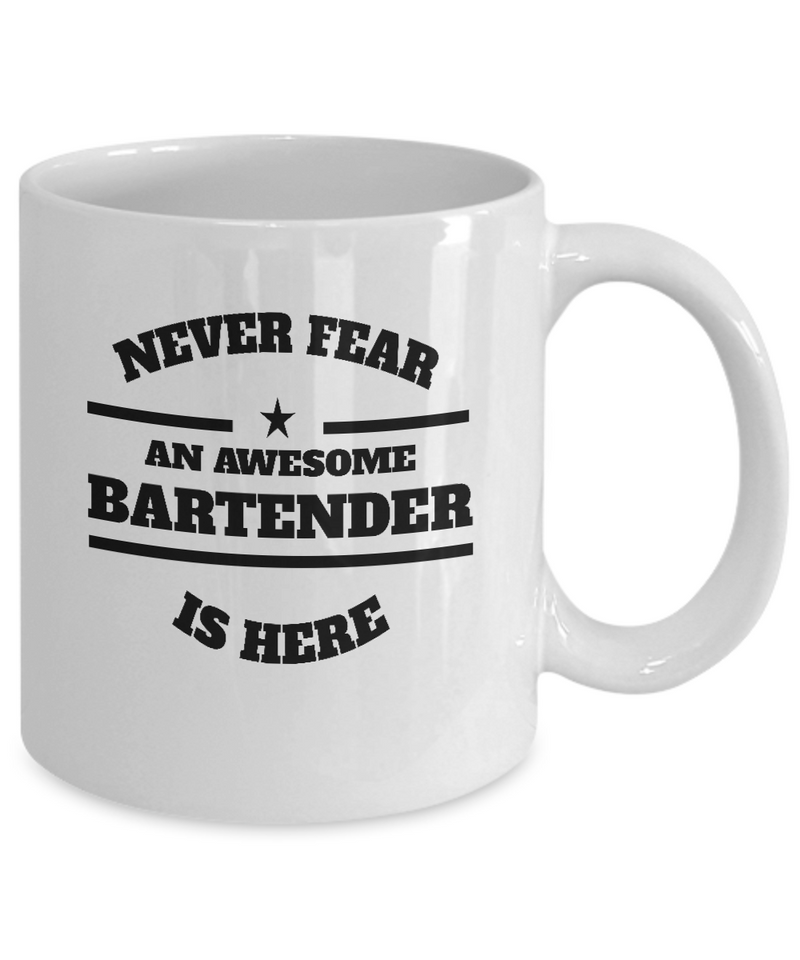 Awesome Bartender Gift Mug - Never Fear