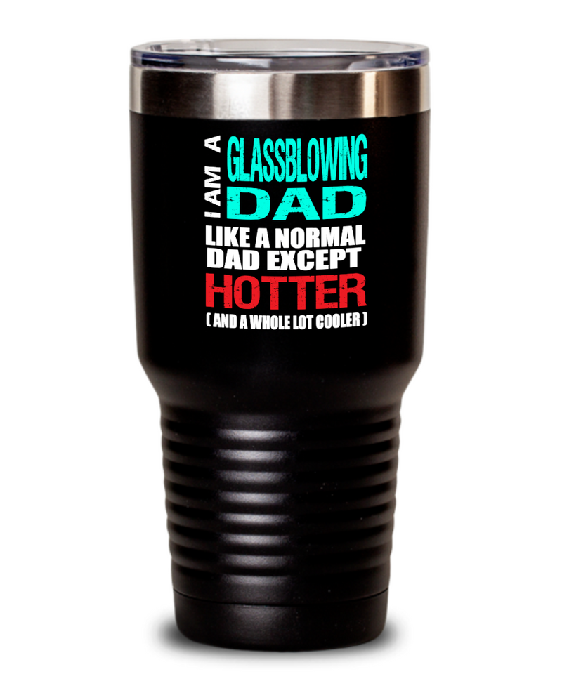 Glassblowing Dad Insulated Tumbler - 20oz or 30oz - Hot and Cold Drinks - Funny Gift