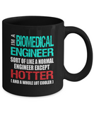 Biomedical Engineer Funny Gift Mug - Hotter than Normal Engineer