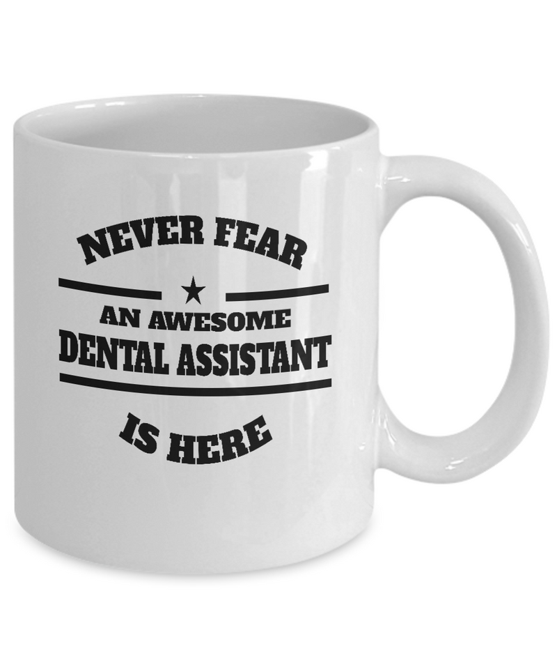 Awesome Dental Assistant Gift Coffee Mug - Never Fear