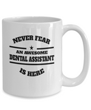 Awesome Dental Assistant Gift Coffee Mug - Never Fear - The VIP Emporium