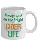 Funny Cider Lover Gift - Always look on the bright cider life - The VIP Emporium