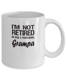Retired Grampa Gift - I'm Not Retired - Fun Message