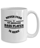 Awesome Bass Player Gift Mug - Never Fear