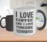 I Love Coffee Like I Love Yorkshire Terriers - Dog Lover Color Changing Mug Gift - The VIP Emporium