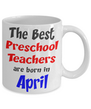 Preschool Teacher April Birthday Gift Mug - The VIP Emporium