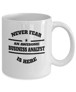 Awesome Business Analyst Gift Coffee Mug - Never Fear