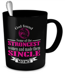 Strong Single Moms mug - The VIP Emporium