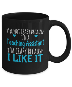 Crazy Teaching Assistant Because I Like It