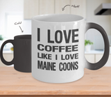 I Love Coffee Like I Love Maine Coons - Cat Lover Color Changing Mug Gift - The VIP Emporium