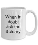 Mug for Actuary - Actuary Gifts - When in Doubt Ask - The VIP Emporium