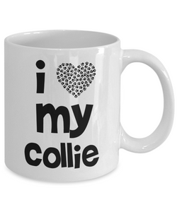 I Love My Collie Gift Mug for Collie Mom or Collie Dad - 11oz Quality Ceramic, Printed in USA