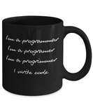 Programmer - I Write Code Funny Message Mug for Computer Geek