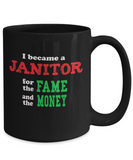 Janitor Sarcastic Humor Mug - Fame and Money - The VIP Emporium