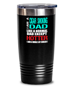 Cigar Smoking Dad Insulated Tumbler - 20oz or 30oz - Hot and Cold Drinks - Funny Gift
