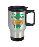 Cider Drinker Gift Travel Mug - Always Look on the Bright Cider Life