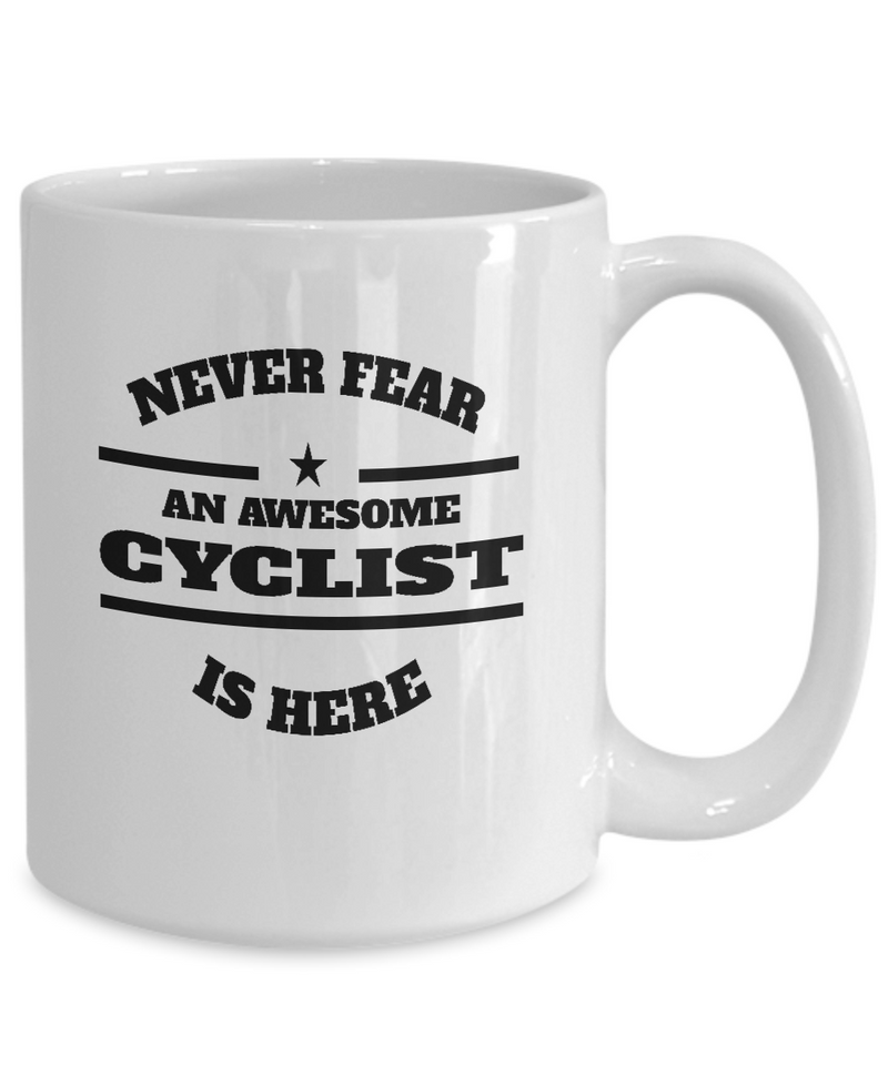 Awesome Cyclist Gift Coffee Mug - Never Fear