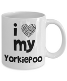 I Love My Yorkiepoo - Gift mug for Yorkiepoo Mom or Dad - Printed in USA - 11oz Quality Ceramic - The VIP Emporium