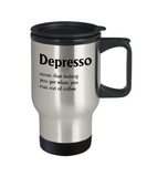 Funny Coffee Travel Mug - Depresso - The VIP Emporium