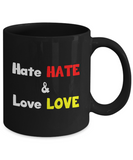 Hate HATE and Love LOVE 11oz Black Ceramic Mug