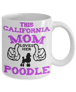 This California Mom Loves Her Poodle - Poodle Mom Mug